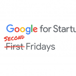 Google for Startups: First Fridays Addition